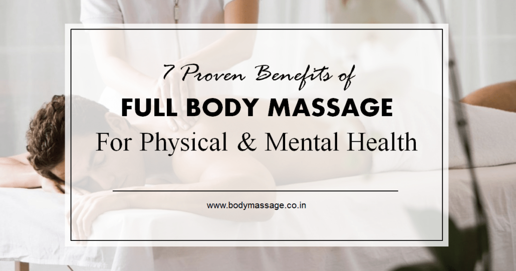 7 proven benefits of full body massage for physical and ...